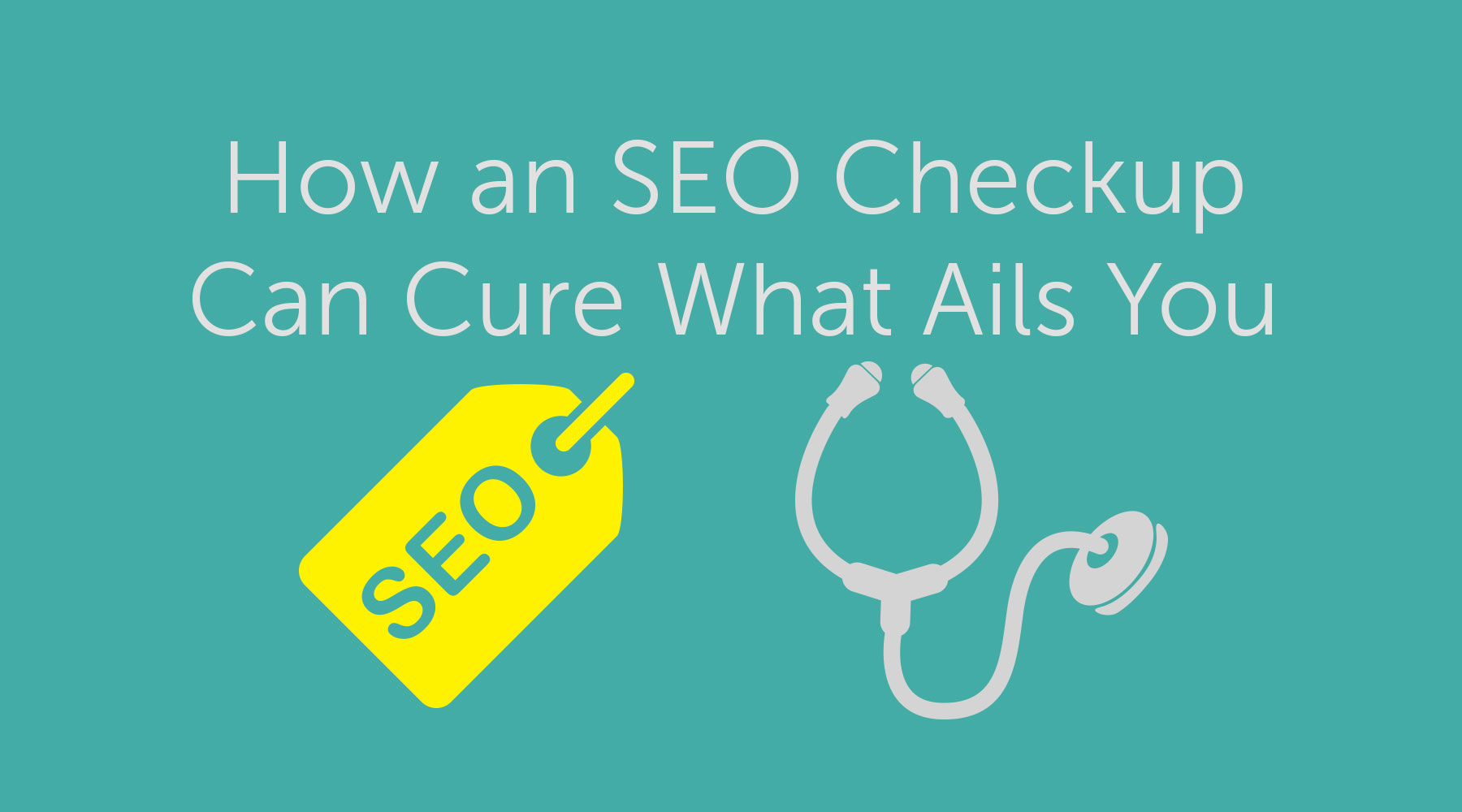 How an SEO Checkup Can Cure What Ails You